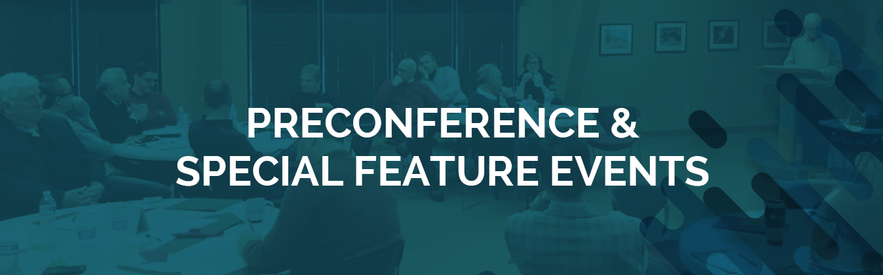 Preconference and Special Feature Events